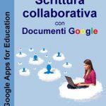 Scrittura collaborativa con Documenti Google