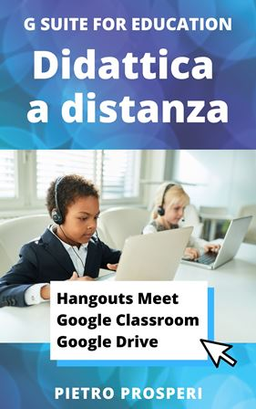 Didattica a distanza con Hangouts Meet, Google Classroom, Google Drive